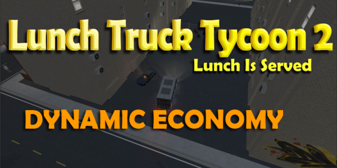 Lunch Truck Tycoon 2 Dynamic Economy