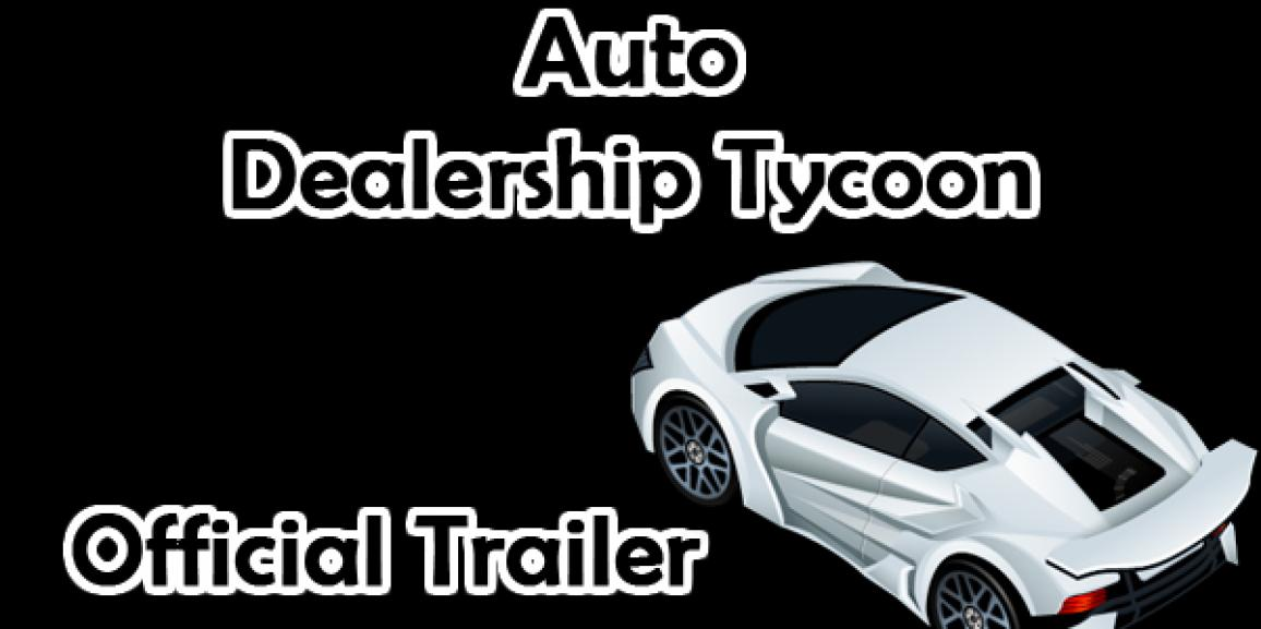 Auto Dealership Tycoon Official Trailer